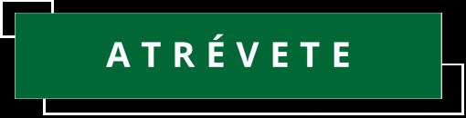 ATREVETE